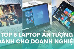 Top laptop ấn tượng cho doanh nghiệp