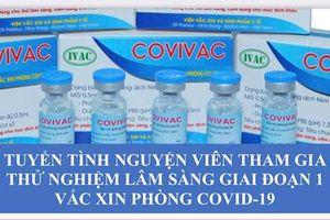 Tuyển tình nguyện viên 40-59 tuổi tham gia nghiên cứu thử nghiệm lâm sàng vaccine Covivac