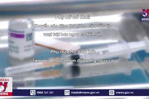 Khuyến cáo khi tiêm vắc xin phòng COVID-19
