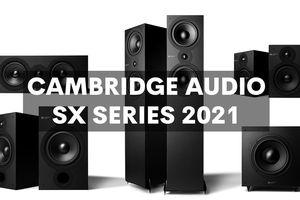 Cambridge Audio SX Series ra mắt tại Việt Nam giá lý tưởng từ 5 triệu đồng