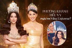 Hối thúc Phương Khánh - Tiểu Vy - Lương Thùy Linh thi Miss Universe: Fan Việt cần lắm sự thức tỉnh?