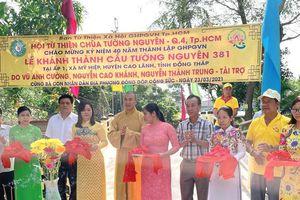 Khánh thành cầu nông thôn chào mừng 40 năm ngày thành lập GHPGVN