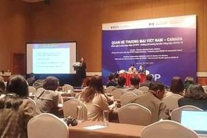 Tận dụng CPTPP thúc đẩy xuất nhập khẩu hàng hóa giữa Việt Nam và Canada