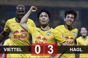 Kết quả Viettel 0-3 HAGL: Thầy trò HLV Kiatisak vươn lên đầu bảng