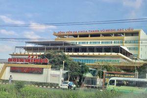 Ca nghi nhiễm Covid-19: Bệnh viện Đa khoa Thanh Vũ Medic Bạc Liêu thừa nhận sai sót