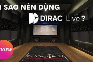 Vì sao nên dùng Dirac Live để tối ưu hiệu quả âm học phòng phim