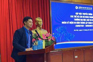 Gặp mặt truyền thống các thế hệ cán bộ Đoàn Thanh niên trường Đại học Luật Hà Nội