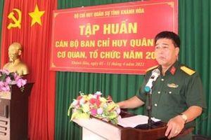 Khánh Hòa: Tập huấn cán bộ Ban CHQS các cơ quan, tổ chức năm 2021