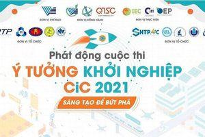Phát động Cuộc thi 'Ý tưởng khởi nghiệp - 2021'