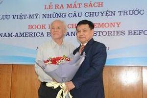 Ra mắt sách 'Giao lưu Việt-Mỹ, Những câu chuyện trước năm 1946'