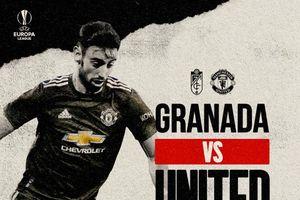 Trực tiếp Granada vs MU: Đội hình ra sân cực mạnh