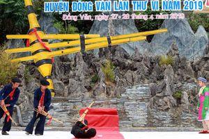 Hà Giang: Huyện Đồng Văn tổ chức lễ hội Khèn Mông vào dịp nghỉ lễ 30/4