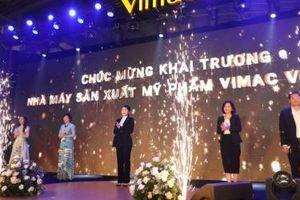 Vimac khai trương nhà máy sản xuất mỹ phẩm đạt tiêu chuẩn CGMP ASEAN