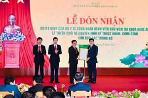 Bệnh viện HNĐK Nghệ An trở thành Bệnh viện tuyến cuối của Bắc Trung Bộ