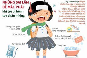 Những sai lầm dễ mắc phải khi trẻ bị bệnh tay chân miệng