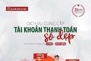 Agribank cung cấp dịch vụ tài khoản thanh toán số đẹp cho khách hàng