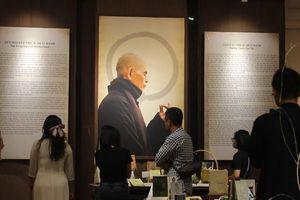 Triển lãm thư pháp đầu tiên của Thiền sư Thích Nhất Hạnh tại Việt Nam