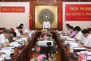 Ban Thường vụ Tỉnh ủy cho ý kiến vào những vấn đề tạo động lực cho phát triển kinh tế - xã hội