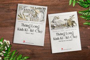 Ra mắt sách 'Thăng Long Kinh Kỳ- Kẻ Chợ': Tái hiện hai thời đoạn ấn tượng của Hà Nội