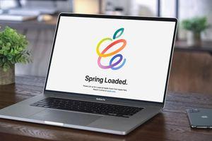 Cách xem trực tiếp sự kiện Apple tháng 4 'Spring Loaded'
