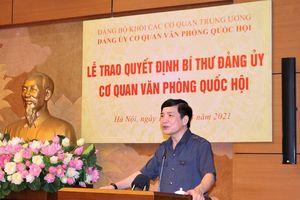 Đồng chí Bùi Văn Cường được chỉ định là Bí thư Đảng ủy cơ quan Văn phòng Quốc hội