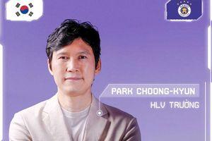 Ông Park Choong-kyun làm huấn luyện viên trưởng Hà Nội FC
