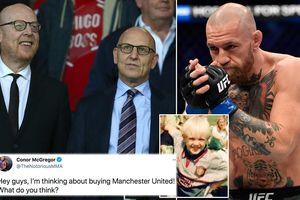 Tình yêu với Man United của Conor McGregor và ý tưởng thâu tóm 'điên rồ' giữa cơn bão Super League