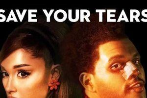Liệu 'Save Your Tears Remix' có giúp The Weeknd và Ariana Grande đạt No.1 thêm lần nữa?
