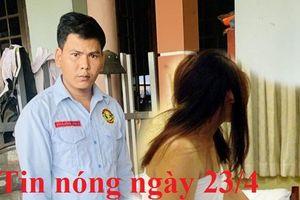 Tin nóng ngày 23/4: 'Sugar baby' bị nhân tình dùng ảnh nóng tống tiền
