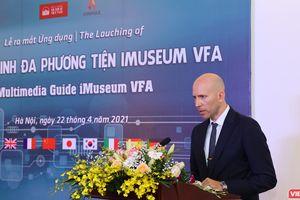 ĐSQ Tây Ban Nha: iMuseum VFA tạo cơ hội cho du khách Tây Ban Nha tiếp cận văn hóa Việt Nam