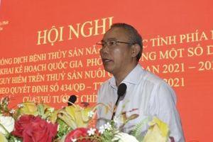 Hội nghị phòng, chống dịch bệnh thủy sản năm 2021 khu vực phía Nam