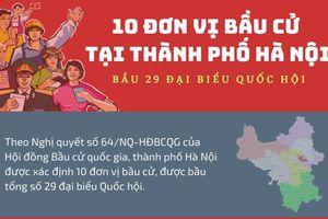 Chi tiết các đơn vị bầu cử của Hà Nội và số lượng đại biểu Quốc hội được bầu