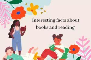 Những sự thật thú vị về sách và văn hóa đọc