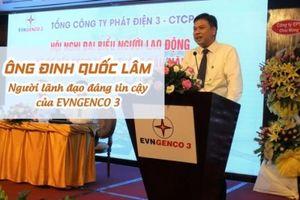 Ông Đinh Quốc Lâm - Người lãnh đạo đáng tin cậy của EVNGENCO 3