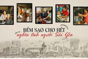 Đếm sao cho hết nghĩa tình người Sài Gòn