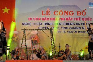 Nghệ thuật trình diễn chiêng ba là Di sản văn hóa phi vật thể quốc gia