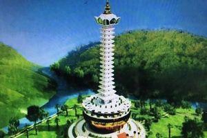 Đau đáu một tòa tháp biểu tượng đoàn kết dân tộc