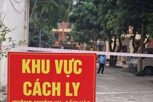 Hà Nam: Phong tỏa thôn Gốm, xã Thụy Lôi vì liên quan ca mắc COVID-19