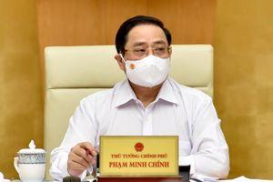 Thủ tướng: Chuyển trạng thái chống dịch từ phòng ngự sang tấn công