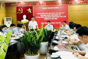 Công tác bầu cử tại quận Thanh Xuân đúng quy trình, thời gian, tiến độ