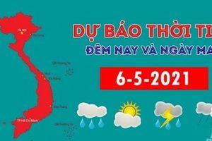 Dự báo thời tiết đêm nay và ngày mai 6/5/2021