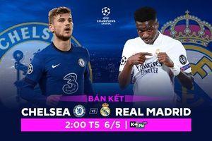 Nhận định trận lượt về Champions League giữa Chelsea và Real Madrid