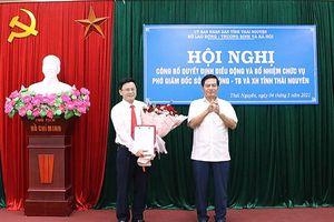 Thái Nguyên bổ nhiệm nhân sự, lãnh đạo mới