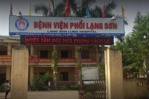 Phong tỏa Bệnh viện Phổi Lạng Sơn vì ca nghi mắc Covid-19