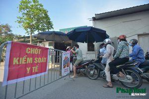 Toàn huyện Đông Anh thực hiện chốt chặn kiểm soát dịch tại lối vào thôn xóm