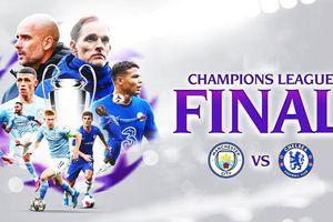 Man City vs Chelsea: Chung kết Champions League 2020/21 diễn ra khi nào và ở đâu?