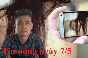 Tin nóng ngày 7/5: Lưu ảnh 'nhạy cảm' trong Facebook, cô gái bị uy hiếp