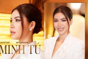 Minh Tú: 'Mọi người gọi tôi là hoa hậu hay siêu mẫu không còn quan trọng nữa'