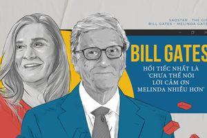 Bill Gates: Nếu cái chết ập đến, điều hối tiếc nhất là chưa nói lời cảm ơn Melinda nhiều hơn