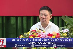 Bộ trưởng Tài chính tiếp xúc cử tri tại Đại học Quy Nhơn